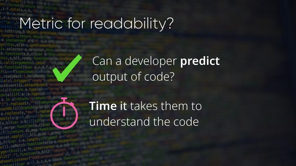 Metric for readability? Can a developer predict...