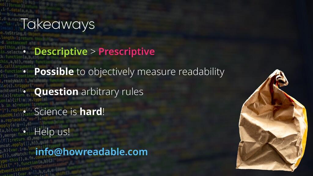 Takeaways • Descriptive > Prescriptive • Possib...