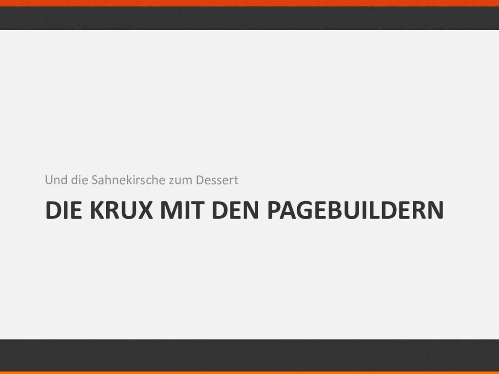 DIE KRUX MIT DEN PAGEBUILDERN Und die Sahnekirs...