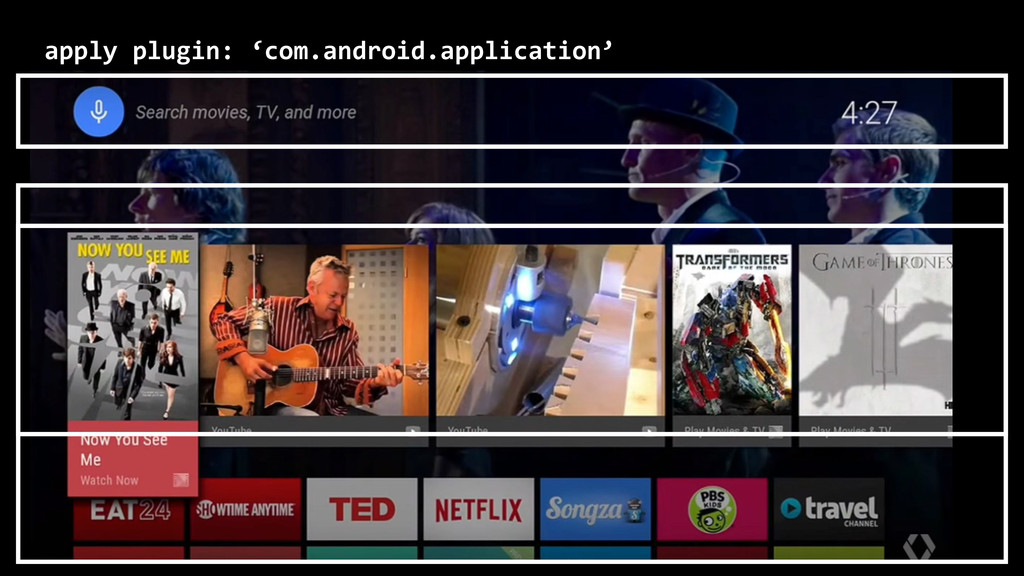apply plugin: 'com.android.application'