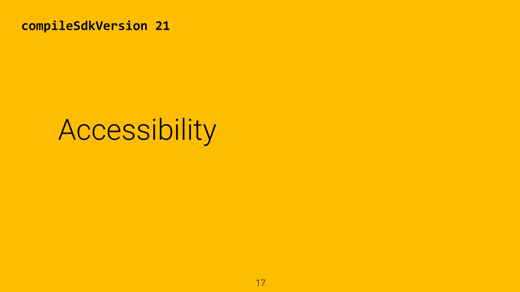 17 Accessibility compileSdkVersion 21
