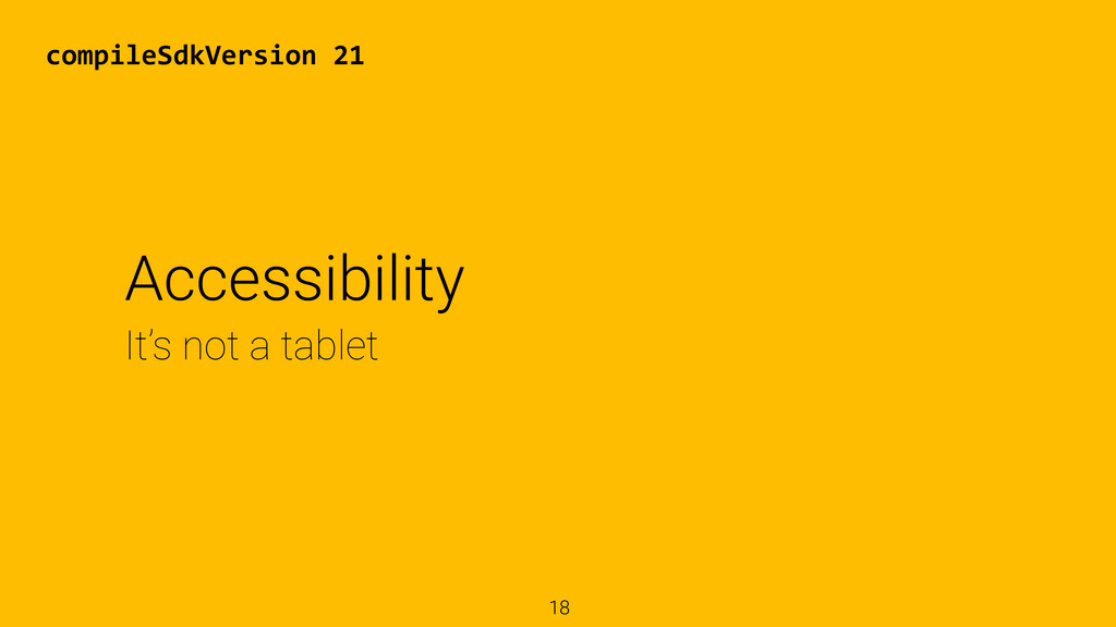 18 It's not a tablet Accessibility compileSdkVe...