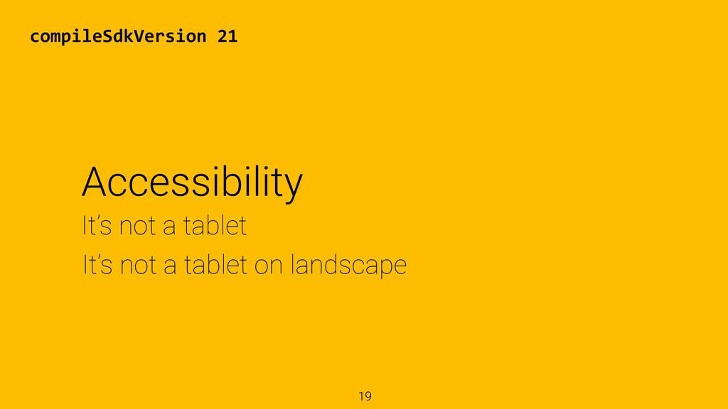 19 It's not a tablet on landscape It's not a ta...