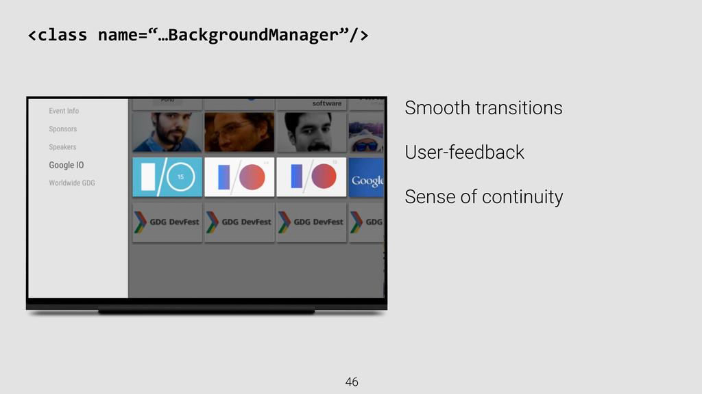Smooth transitions User-feedback Sense of conti...