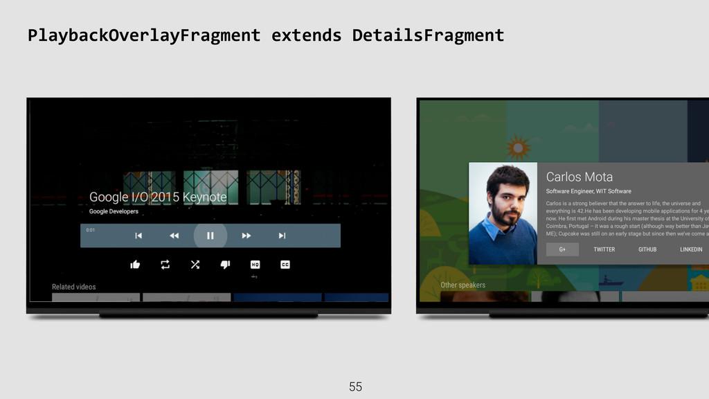 PlaybackOverlayFragment extends DetailsFr...