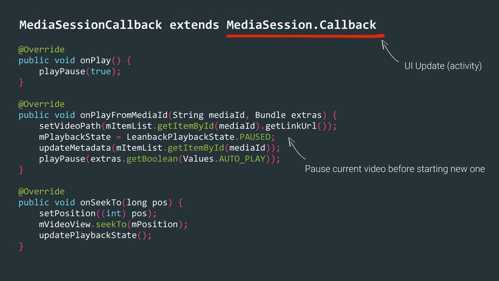 MediaSessionCallback extends MediaSession...