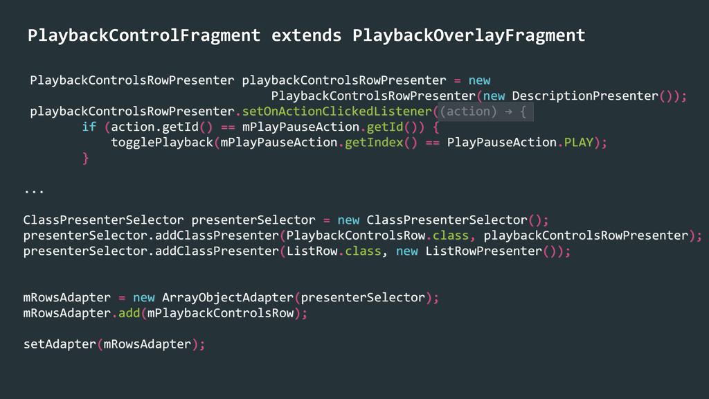 PlaybackControlFragment extends PlaybackO...