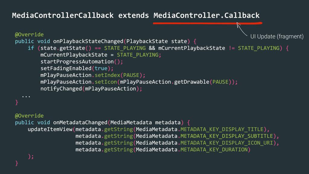 MediaControllerCallback extends MediaCont...