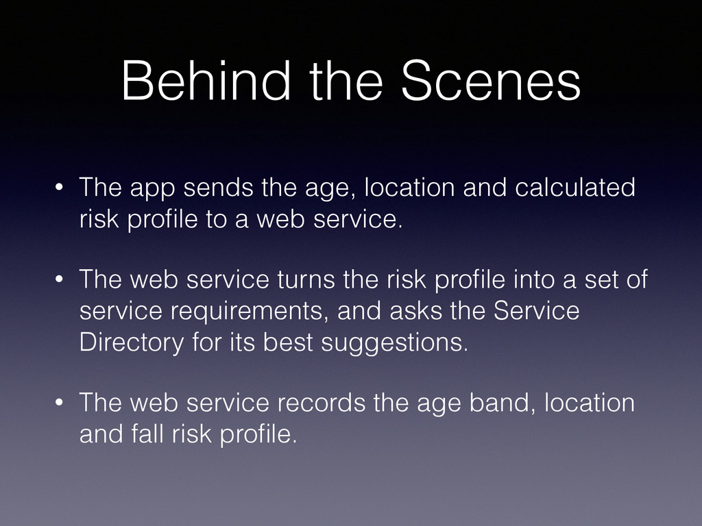 Behind the Scenes • The app sends the age, loca...