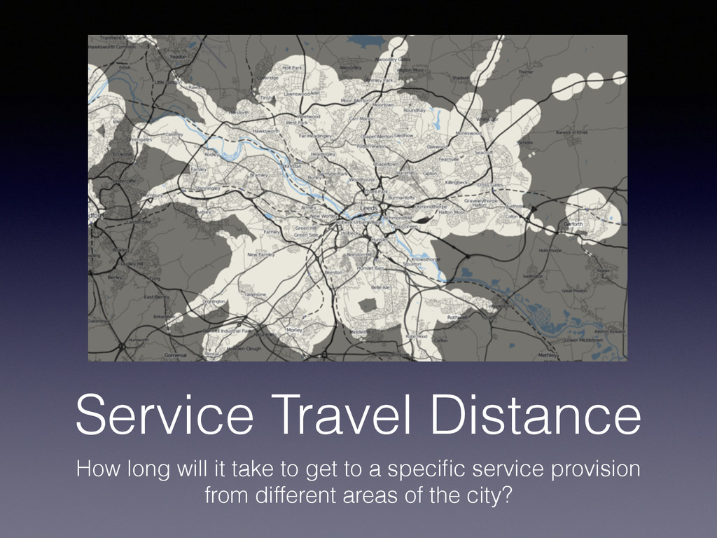 Service Travel Distance How long will it take t...