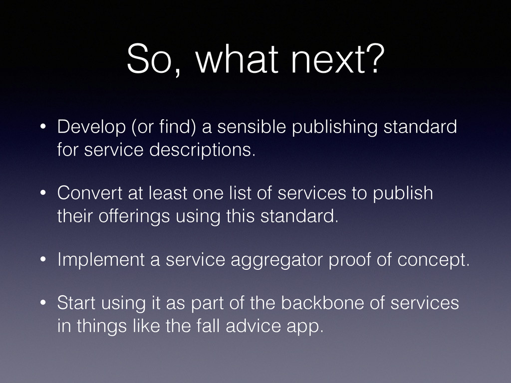 So, what next? • Develop (or find) a sensible pu...