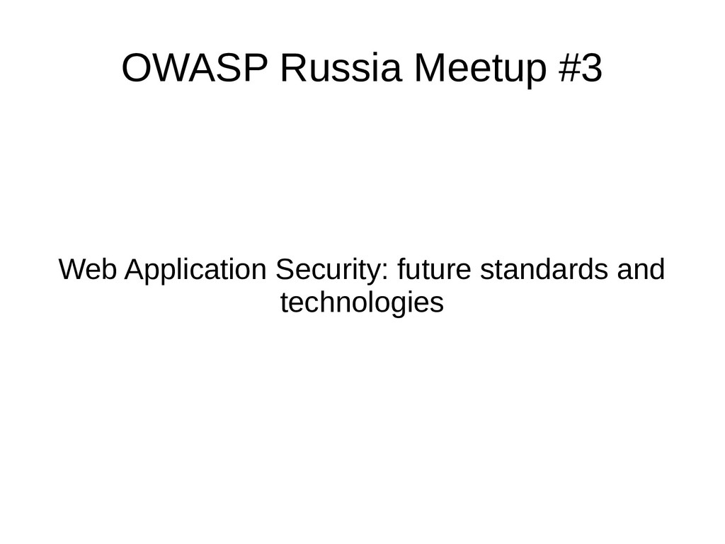 OWASP Russia Meetup #3 Web Application Security...