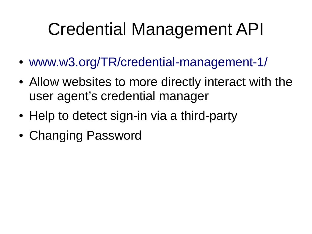 Credential Management API ● www.w3.org/TR/crede...