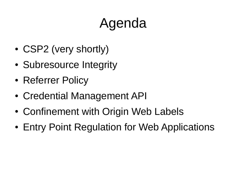 Agenda ● CSP2 (very shortly) ● Subresource Inte...