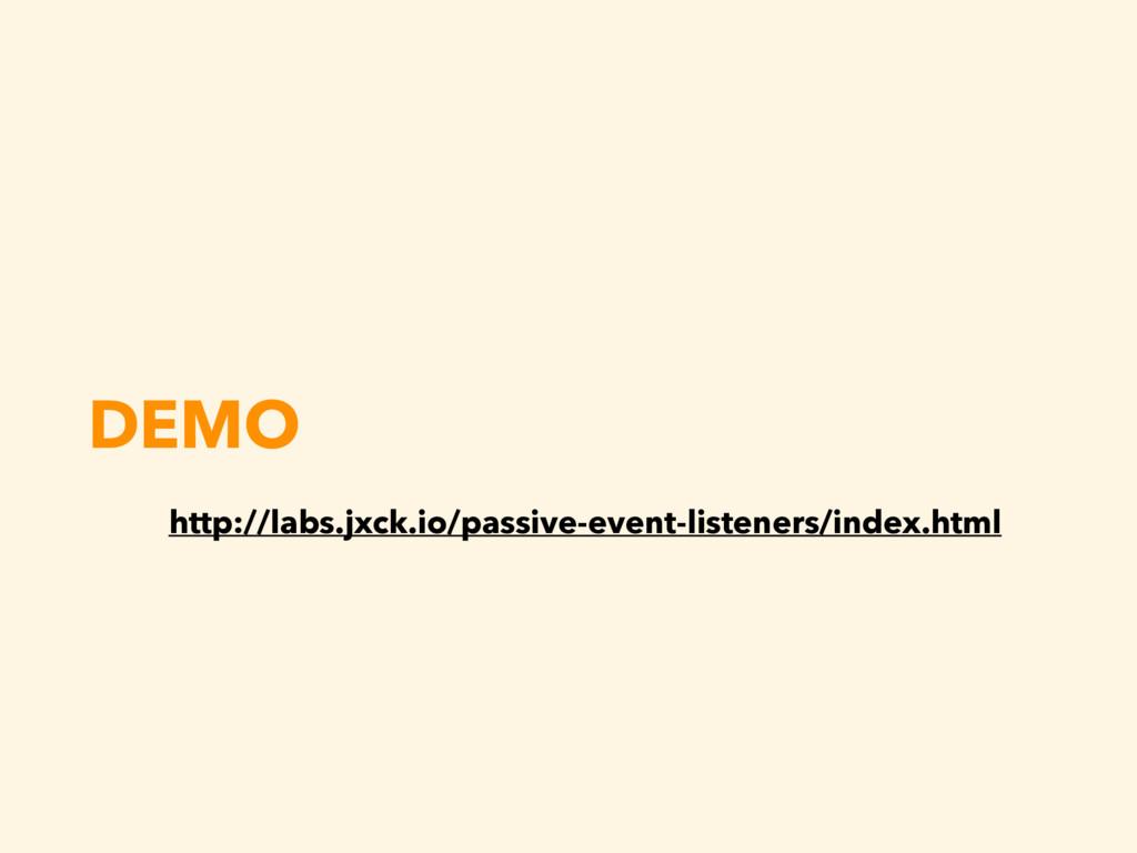DEMO http://labs.jxck.io/passive-event-listener...