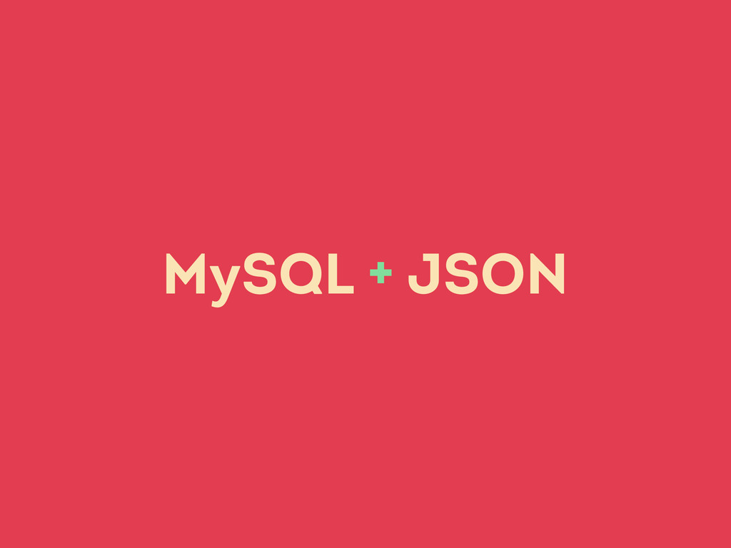 MySQL + JSON