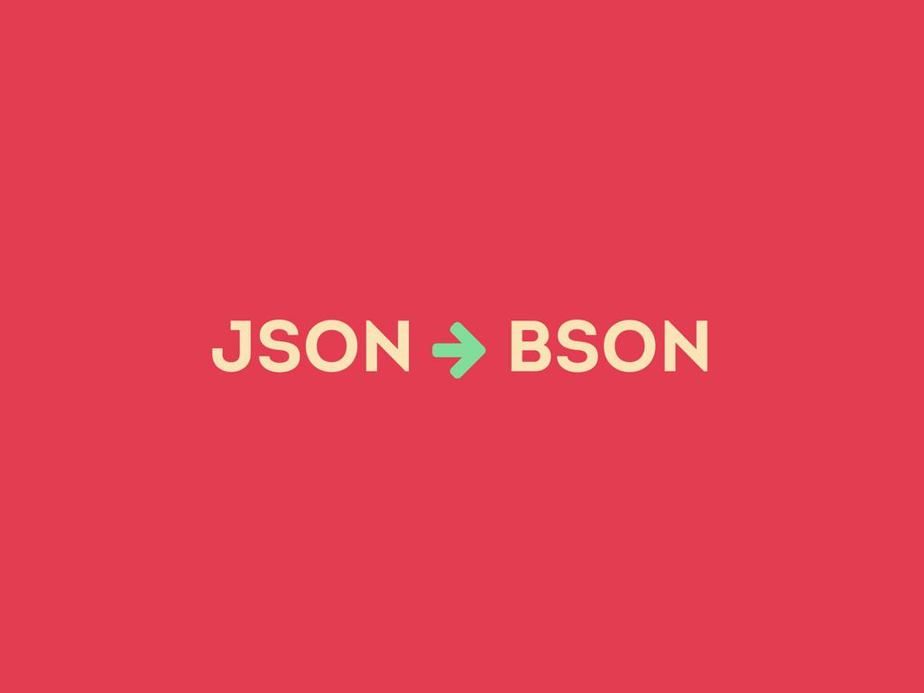 JSON  BSON