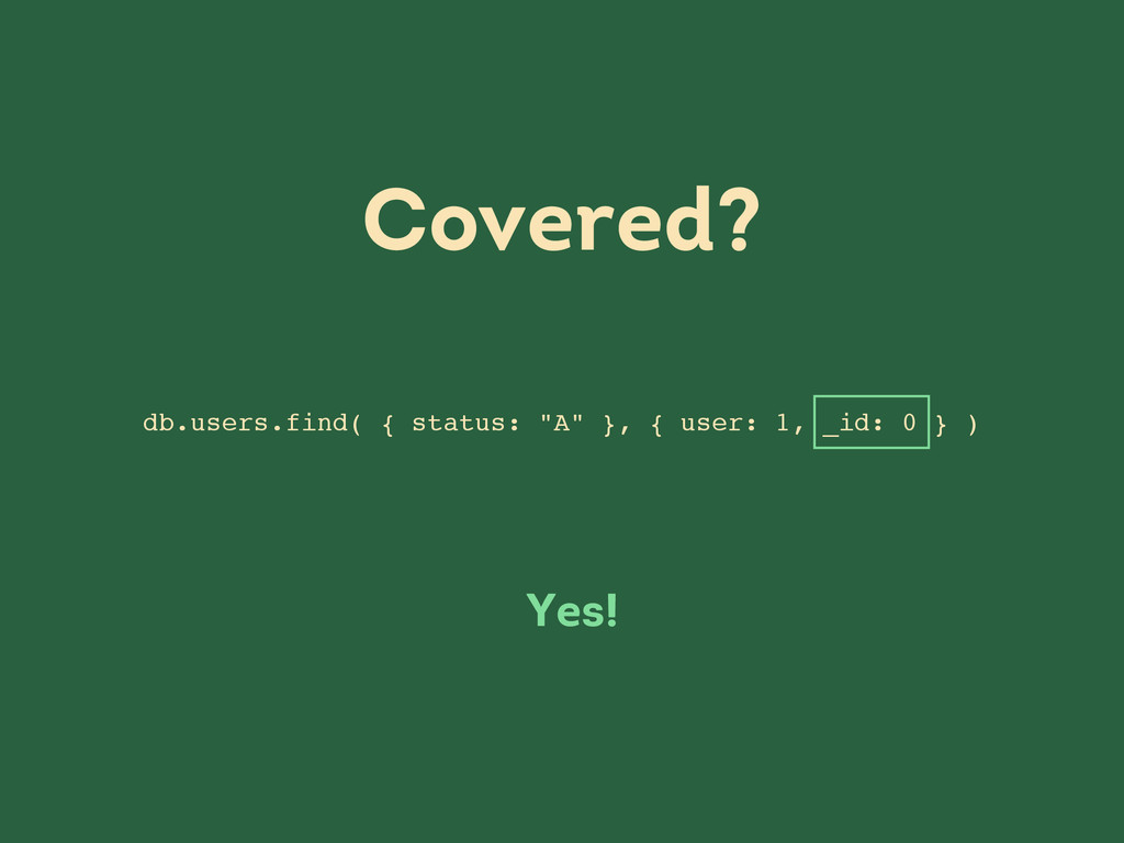 "db.users.find( { status: ""A"" }, { user: 1, _id:..."