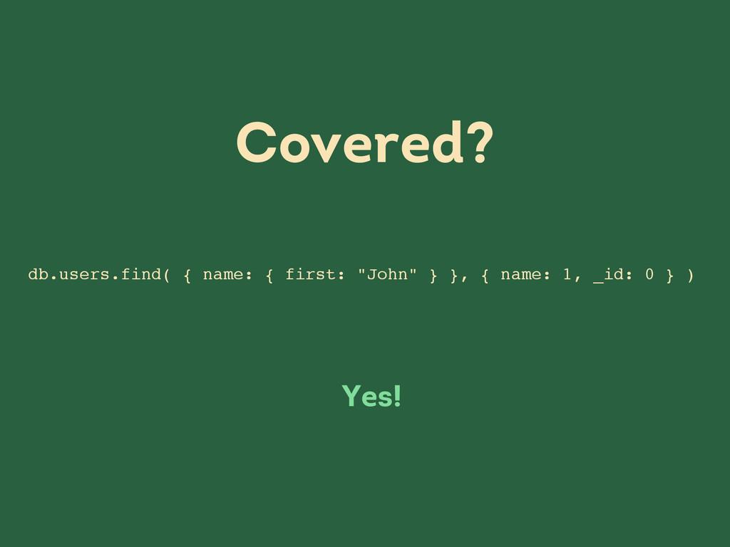 "db.users.find( { name: { first: ""John"" } }, { n..."