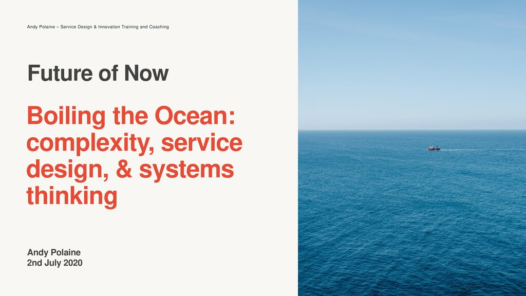 Boiling the Ocean: complexity, service design, ...