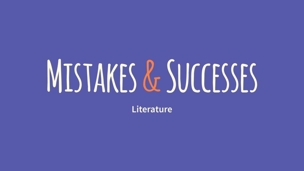 Mistakes & Successes Literature