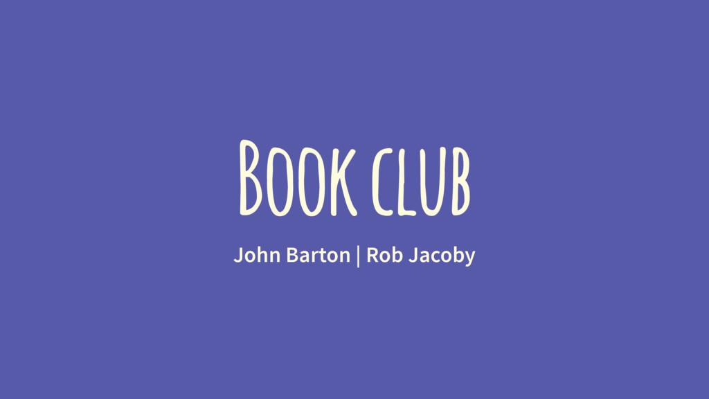 Book club John Barton | Rob Jacoby