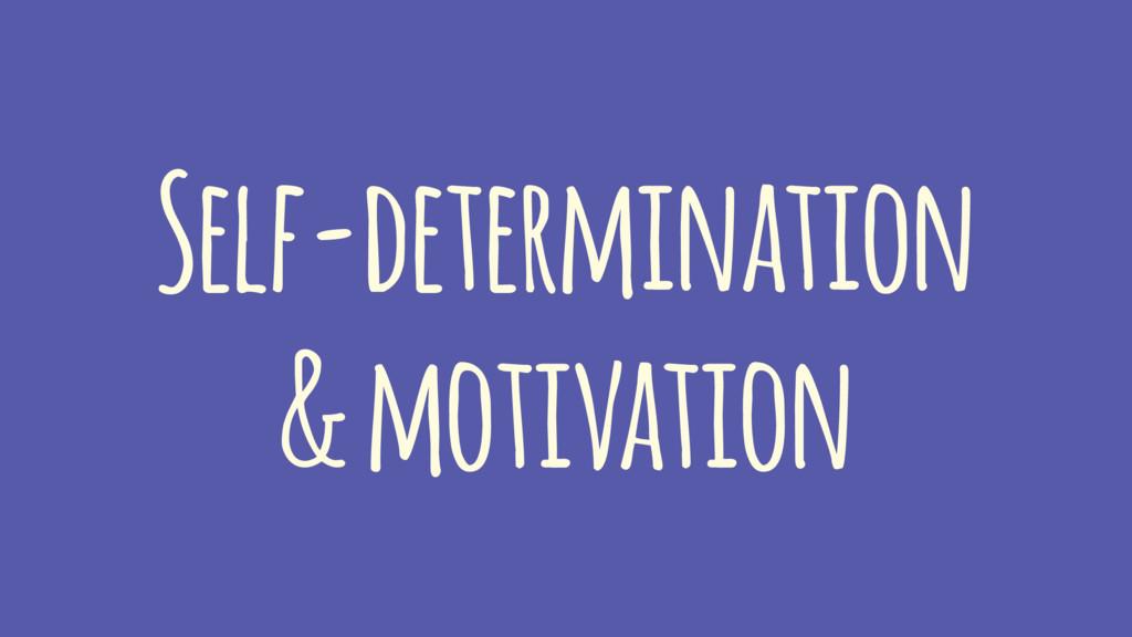 Self-determination & motivation