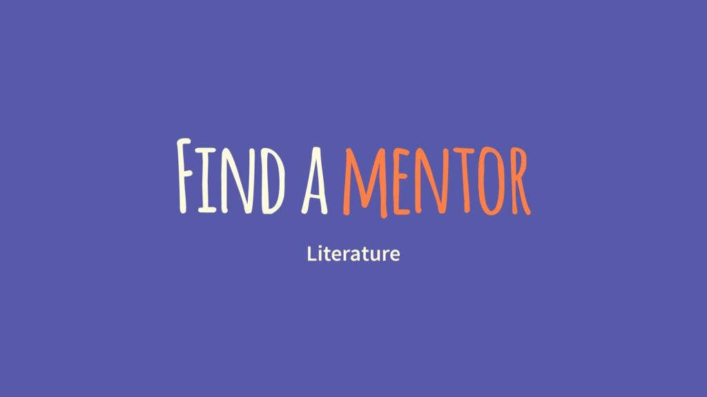 Find a mentor Literature