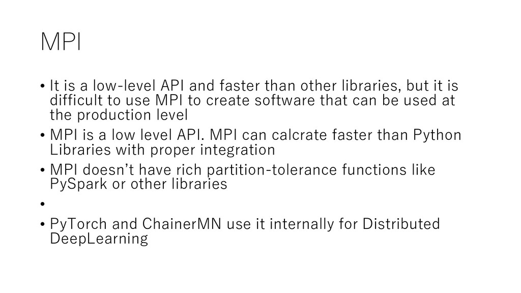 MPI • It is a low-level API and faster than oth...