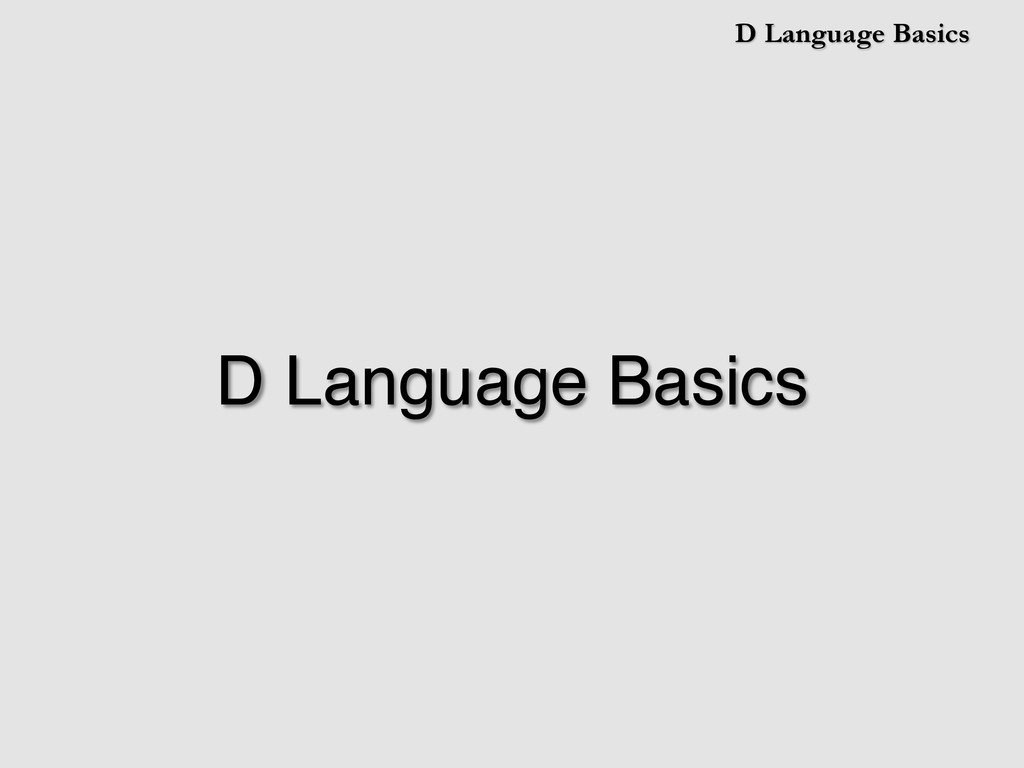 D Language Basics D Language Basics!