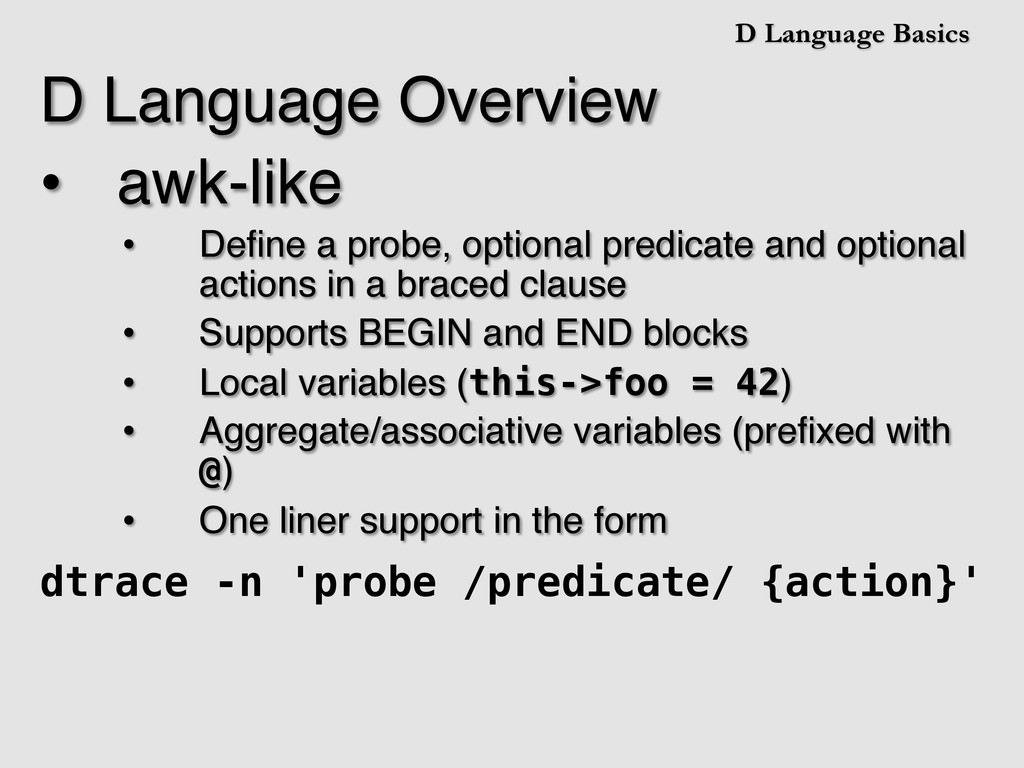 D Language Basics D Language Overview! •  awk-l...