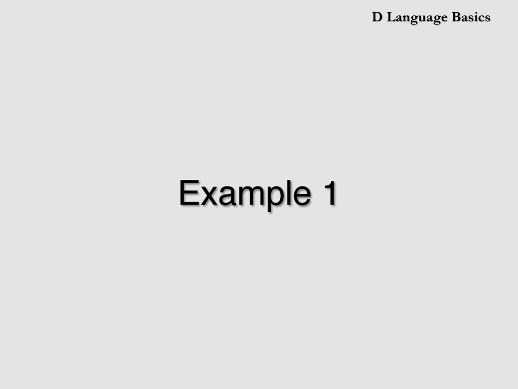 D Language Basics Example 1!