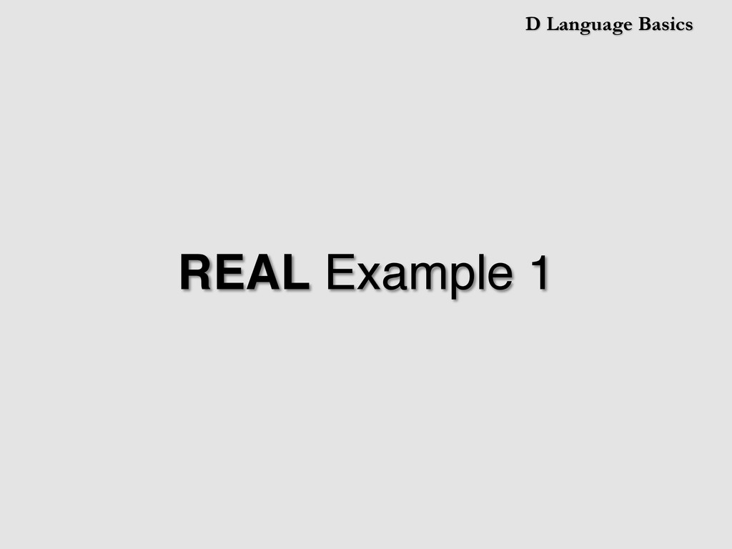D Language Basics REAL Example 1!
