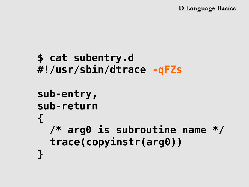 D Language Basics $ cat subentry.d #!/usr/sbin/...