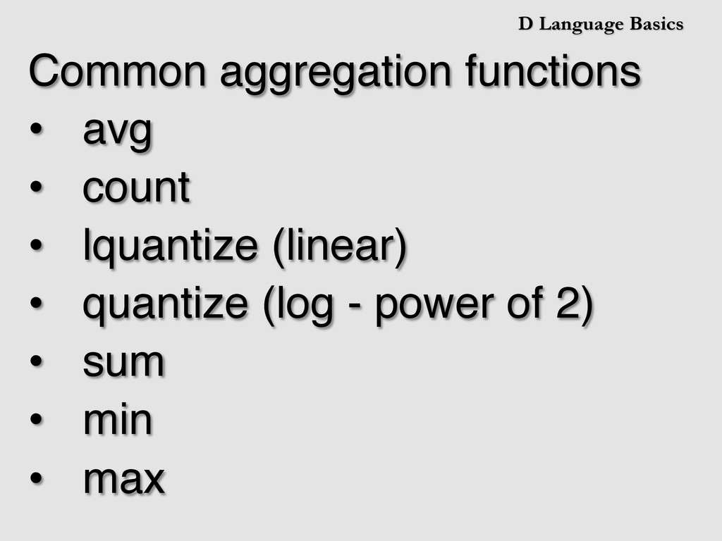 D Language Basics Common aggregation functions!...