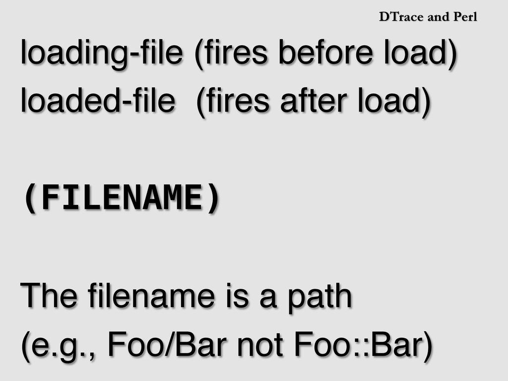 DTrace and Perl loading-file (fires before load)!...