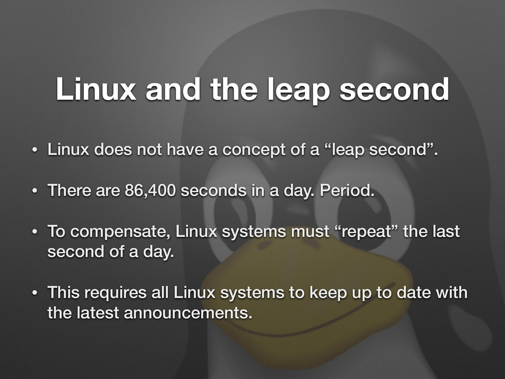 Linux and the leap second • Linux does not have...