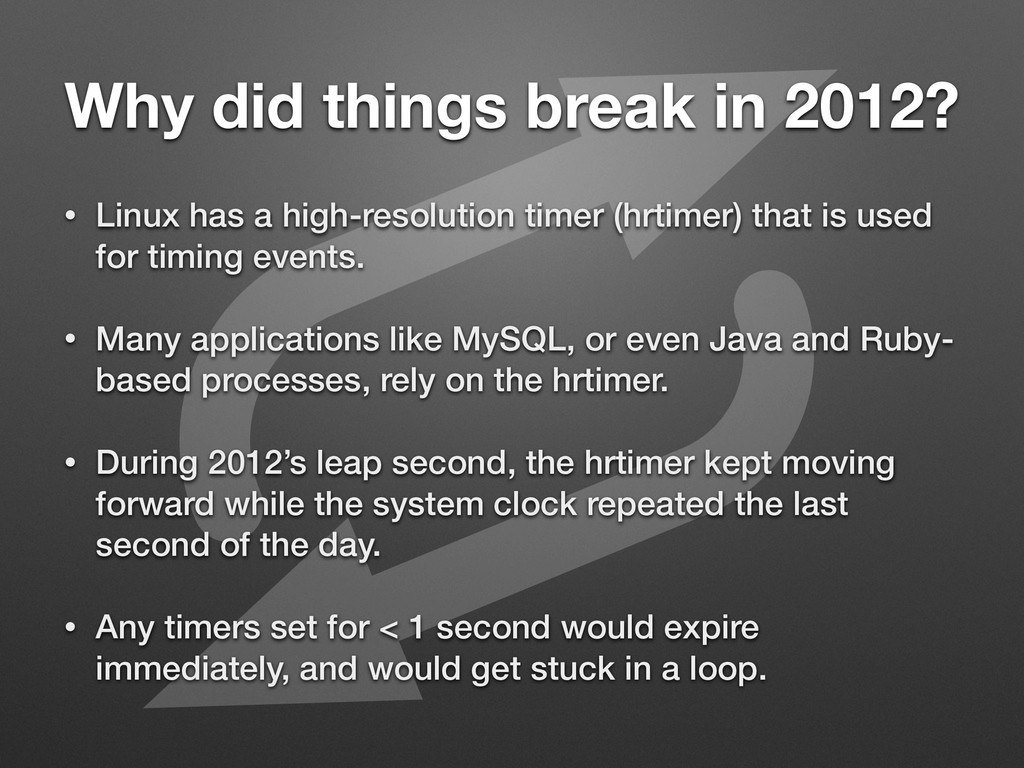 Why did things break in 2012? • Linux has a hig...
