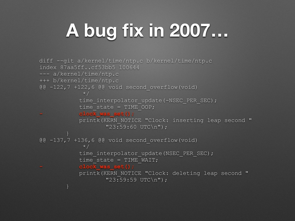 A bug fix in 2007… diff --git a/kernel/time/ntp....