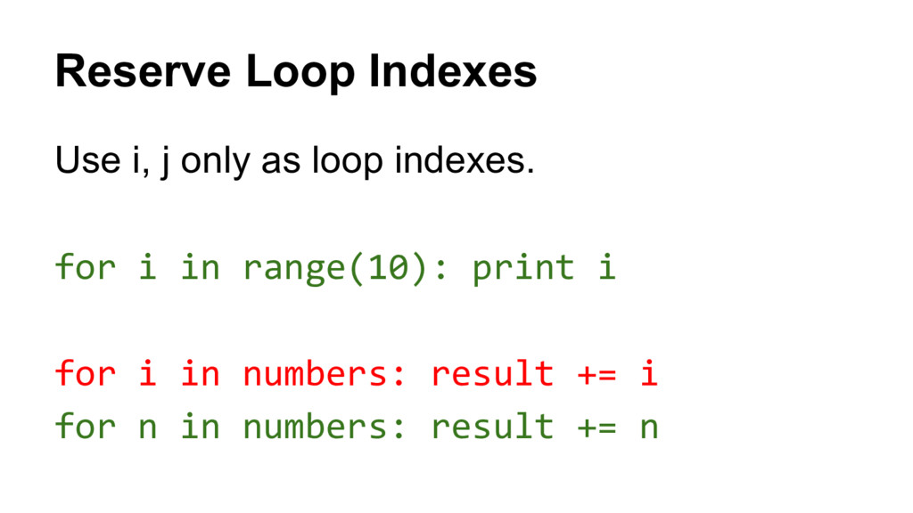 Reserve Loop Indexes Use i, j only as loop inde...