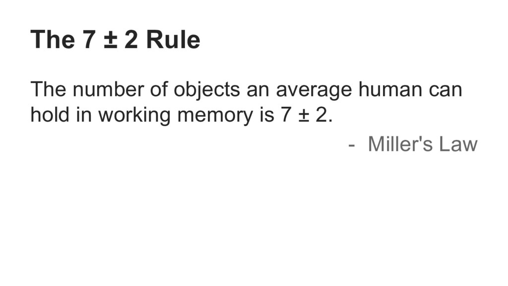 The 7 ± 2 Rule The number of objects an average...