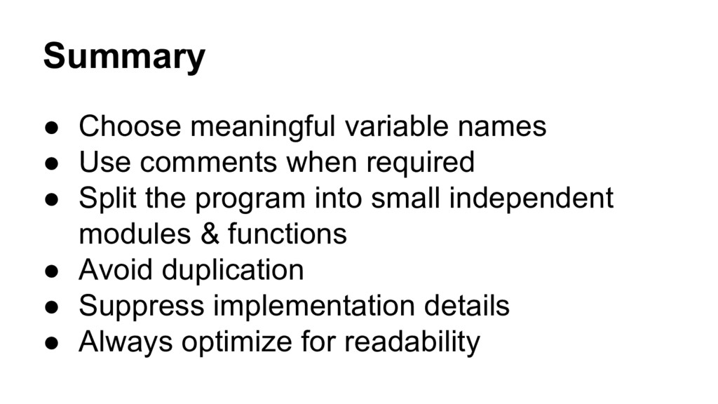 Summary ● Choose meaningful variable names ● Us...
