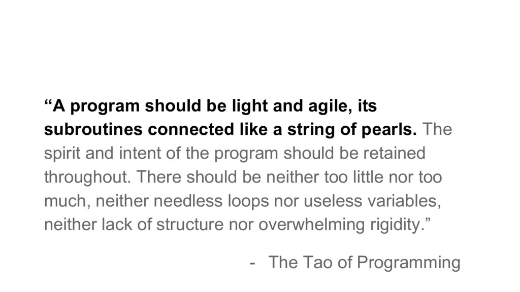 "- The Tao of Programming ""A program should be l..."