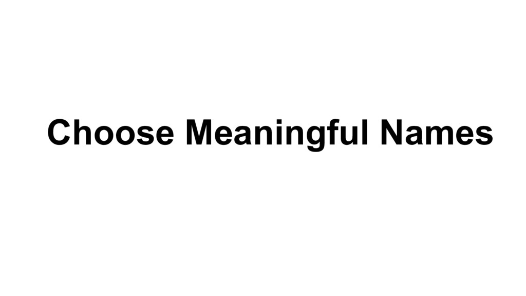 Choose Meaningful Names