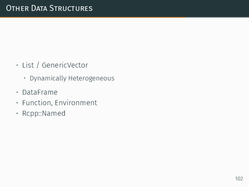 Other Data Structures • List / GenericVector • ...