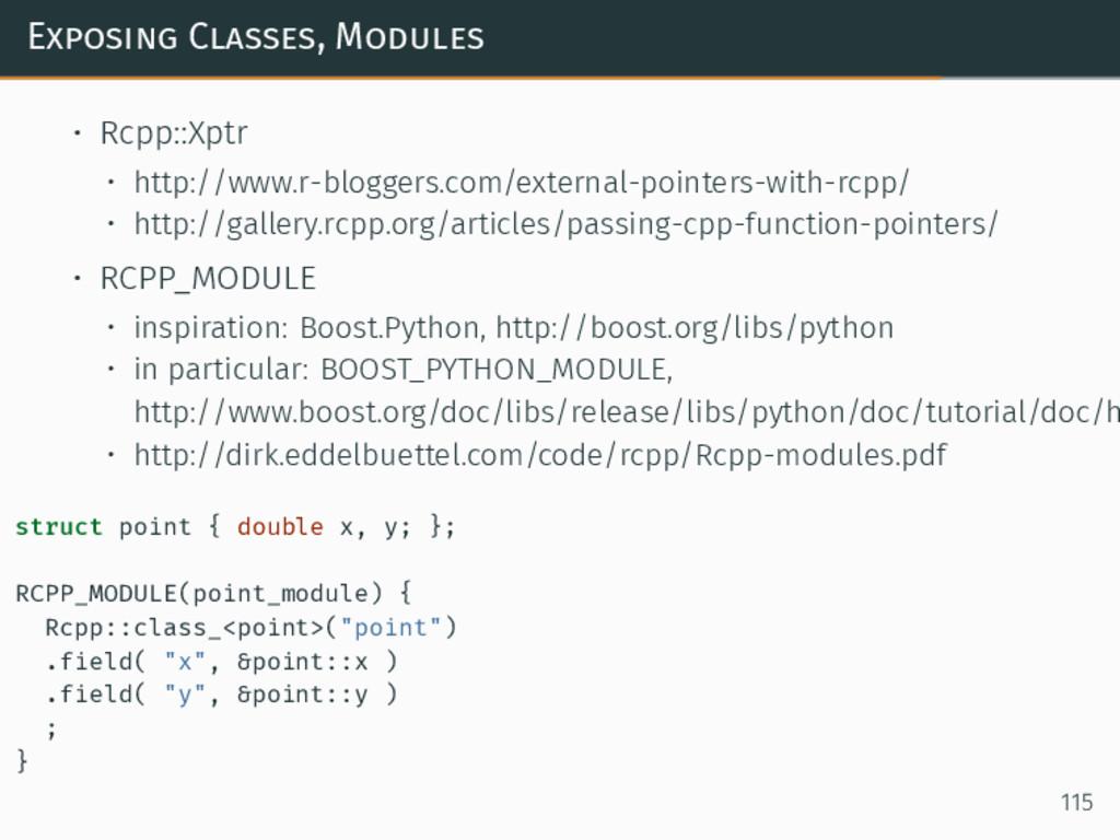 Exposing Classes, Modules • Rcpp::Xptr • http:/...