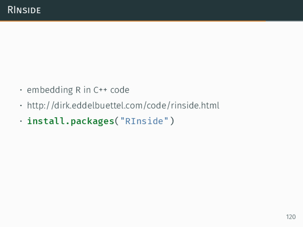 RInside • embedding R in C++ code • http://dirk...