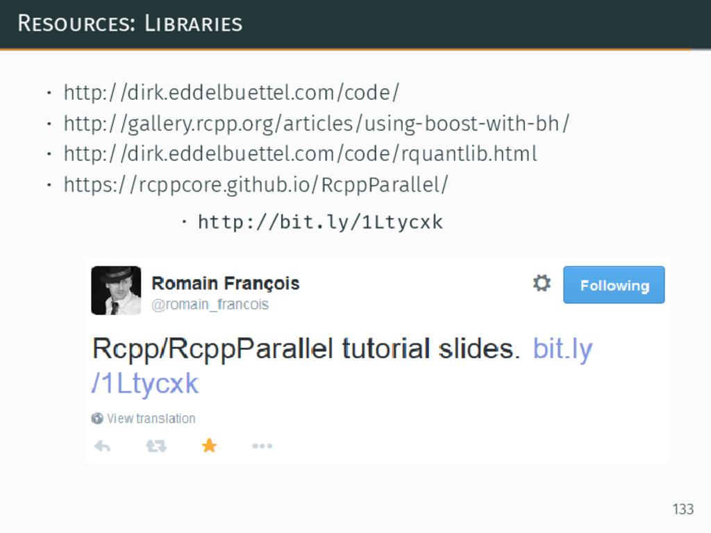 Resources: Libraries • http://dirk.eddelbuettel...