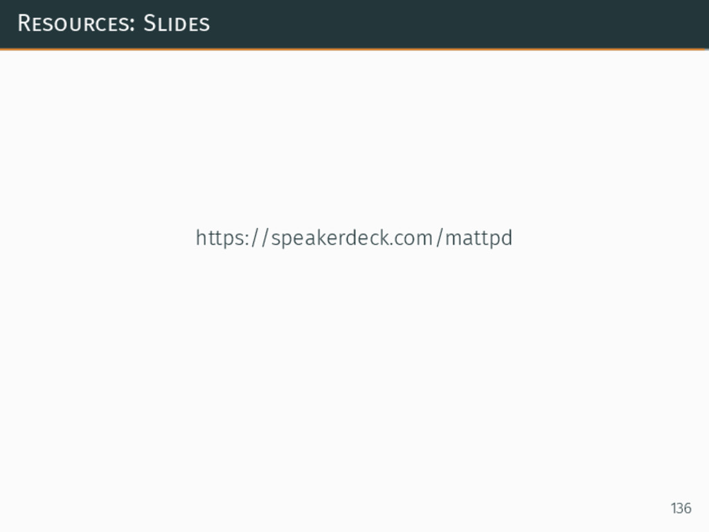 Resources: Slides https://speakerdeck.com/mattp...