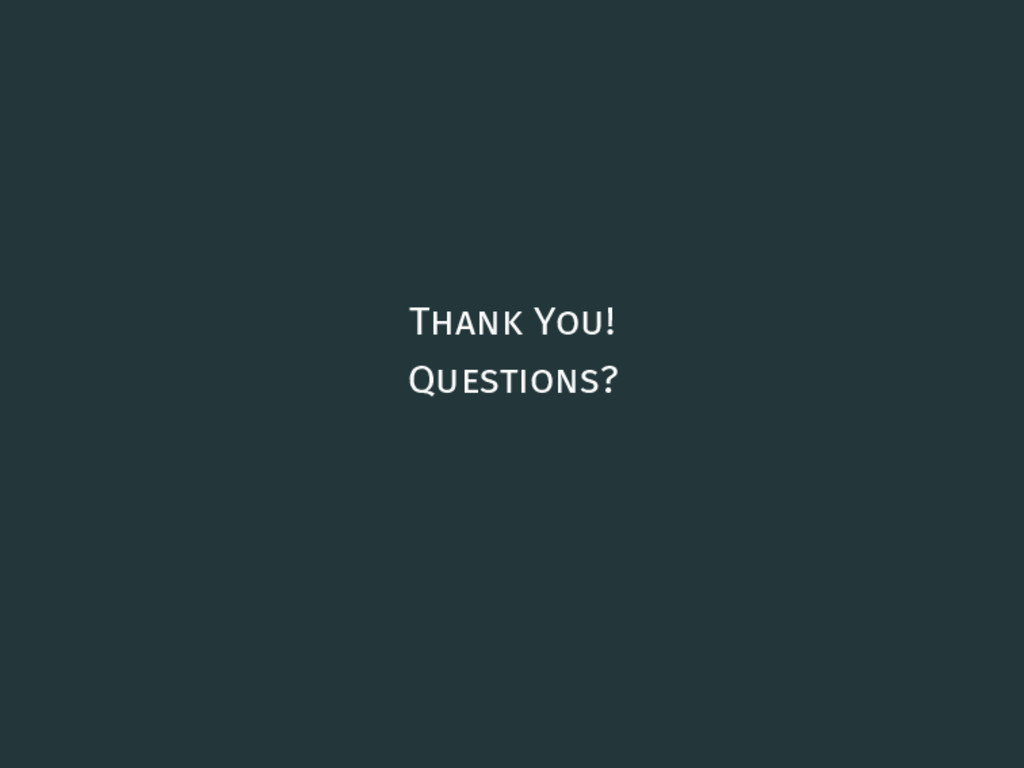 Thank You! Questions? 137